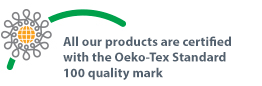 All our products are certified with the Oeko-Tex Standard 100 quality mark